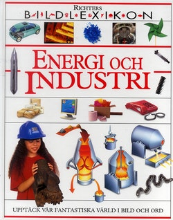 Energi och industri: Bildlexikon