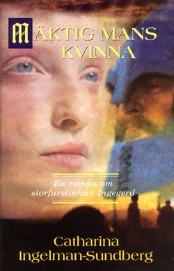 Mäktig mans kvinna - En roman om storfustinnan Ingegerd