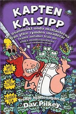 Kapten Kalsipp 3 - De osannolikt onda mattanterna från yttre rymden