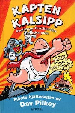 Kapten Kalsipp 4 - Professor Pruttibrallis hemska plan