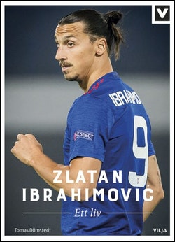 Zlatan Ibrahimovic : ett liv
