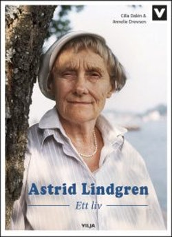 Astrid Lindgren : ett liv