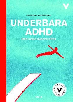 Underbara ADHD : den svåra superkraften (lättläst)