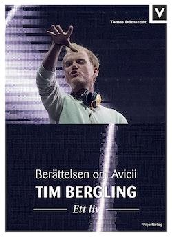 Tim Bergling : ett liv - berättelsen om Avicii