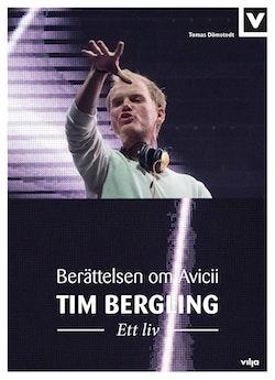 Tim Bergling : ett liv - berättelsen om Avicii (Bok + CD)