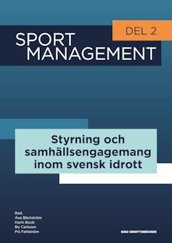 Sport management. Del 2, Styrning och samhällsengagemang inom svensk idrott