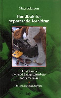 Handbok för separerade föräldrar : Om det svåra men nödvändiga samarbetet - för barnens skull