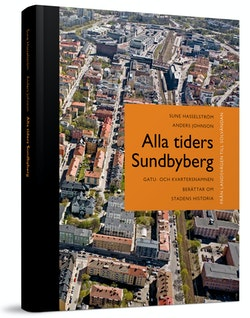 Alla tiders Sundbyberg : från Landsvägen till Solvändan