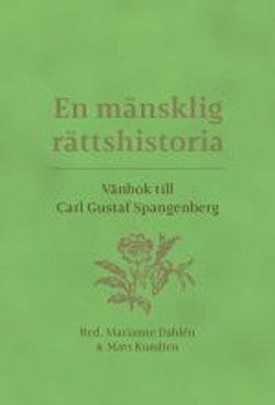 En mänsklig rättshistoria : vänbok till Carl Gustaf Spangenberg