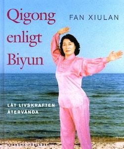 Qigong enligt Biyun  /Låt livskraften återvända