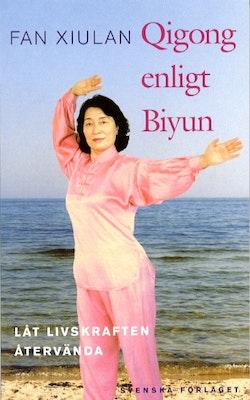 Qigong enligt Biyun - Låt livskraften återvända