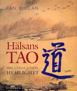Hälsans Tao : det långa livets hemlighet