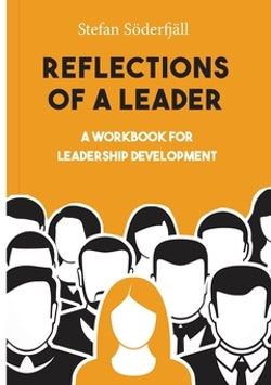 Reflections of a leader : A Workbook for Leadership Development