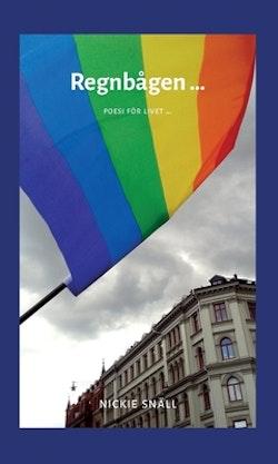 Regnbågen... : poesi för livet...