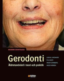 Gerodonti : äldretandvård i teori och praktik