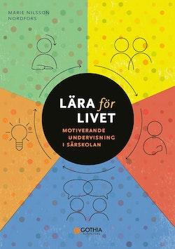 Lära för livet : motiverande undervisning i särskolan