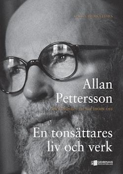 Allan Pettersson : det brinner en sol inom oss : en tonsättares liv och verk