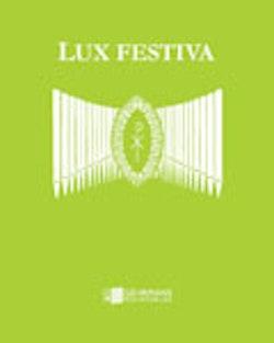 Lux Festiva : klassisk musik för vigslar och andra festliga tillfällen i arrangemang för orgel