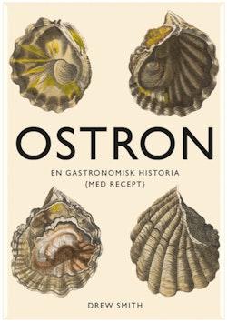 Ostron : en gastronomisk historia med recept