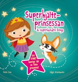 Superhjälteprinsessan & superhunden Dingo