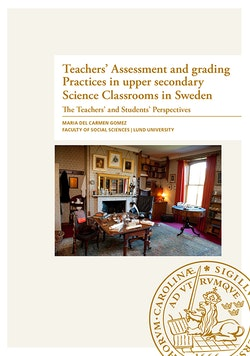 Teachers' Assessment and grading Practices in upper secondary Science Classrooms in Sweden