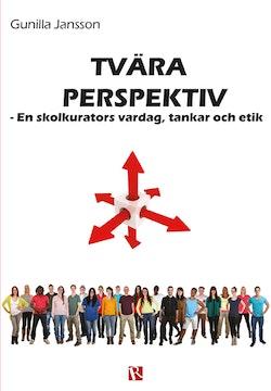 Tvära perspektiv : en skolkurators vardag, tankar och etik