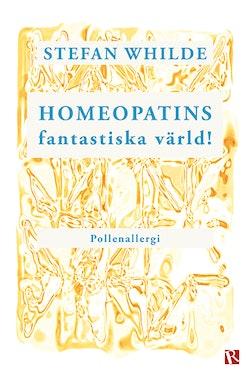 Homeopatins fantastiska värld! : pollenallergi