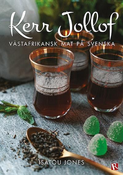 Kerr Jollof : västafrikansk mat på svenska