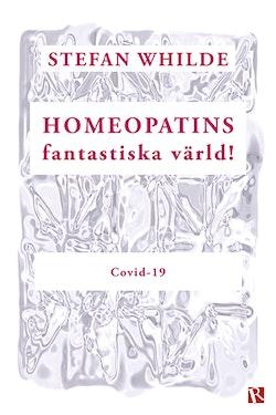 Homeopatins fantastiska värld! : covid-19