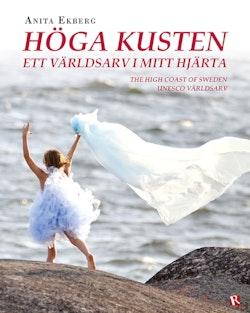Höga kusten : ett världsarv i mitt hjärta / The high coast of Sweden