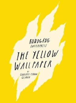 Rundgång interprets : the yellow wallpaper
