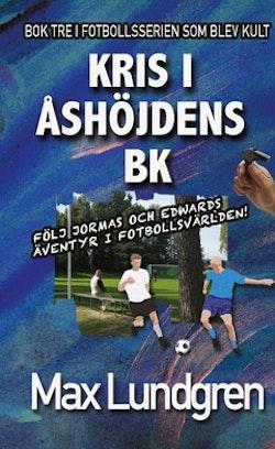 Kris i Åshöjdens BK : Bok tre i den klassiska serien om Åshöjdens BK