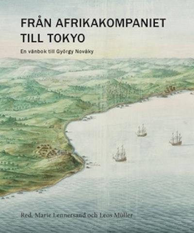 Från Afrikakompaniet till Tokyo : En vänbok till György Nováky
