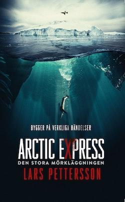 Arctic Express : den stora mörkläggningen
