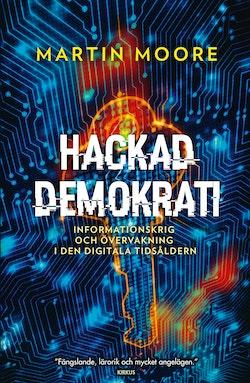 Hackad demokrati: Om nättroll, informationskrig och fake news