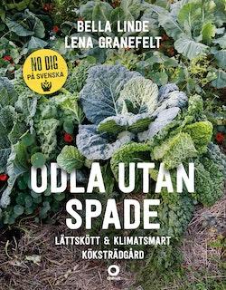 Odla utan spade : lättskött & klimatsmart köksträdgård