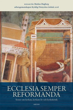 Ecclesia semper reformanda : texter om kyrkan, kyrkans liv och kyrkokritik