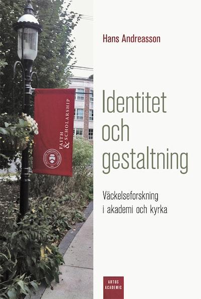 Identitet och gestaltning : väckelseforskning i akademi och kyrka