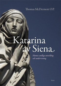 Katarina av Siena : Andlig utveckling i hennes liv och undervisning