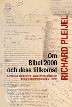 Om Bibel 2000 och dess tillkomst : Konsensus och konflikt i översättningspr