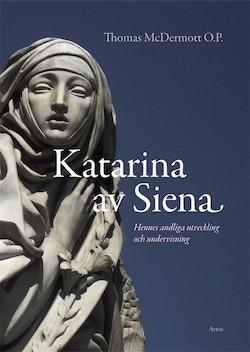 Katarina av Siena : Hennes andliga utveckling och undervisning