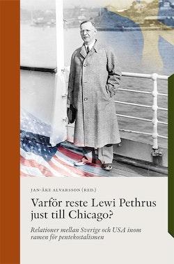 Varför reste Lewi Pethrus just till Chicago?