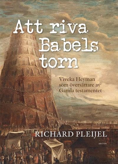 Att riva Babels torn : Viveka Heyman som översättare av Gamla testamentet