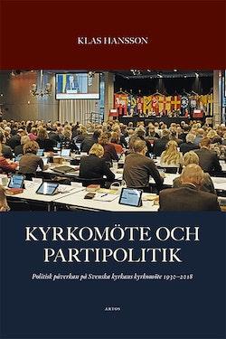 Kyrkomöte och partipolitik : politisk påverkan på Svenska kyrkans kyrkomöte 1930 - 2018