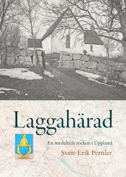 Laggahärad : en medeltida socken i Uppland