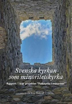 Svenska kyrkan som minoritetskyrka : rapport 1 från projektet