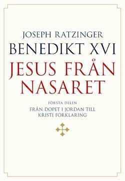 Jesus från Nasaret. D. 1, Från dopet i Jordan till Kristi förklaring