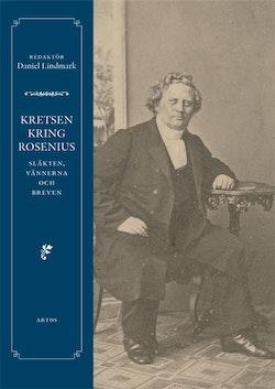 Kretsen kring Rosenius : släkten, vännerna och breven