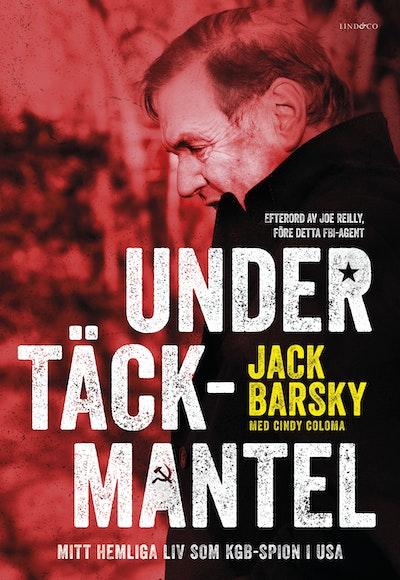 Under täckmantel : mitt hemliga liv som KGB-spion i USA