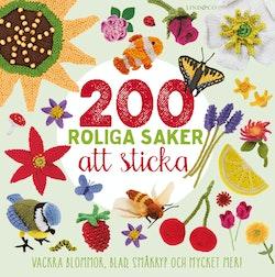 200 roliga saker att sticka : vackra blommor, blad, småkryp och mycket mer